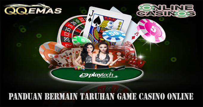 Panduan Bermain Taruhan Game Casino Online