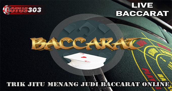 Trik Jitu Menang Judi Baccarat Online