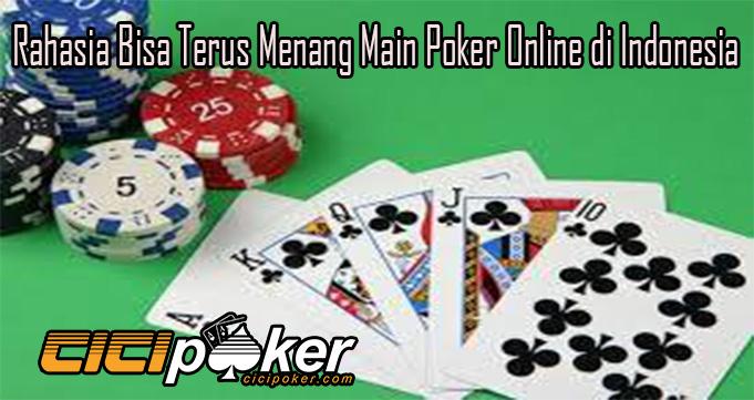 Rahasia Bisa Terus Menang Main Poker Online di Indonesia